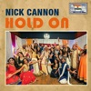 Hold On - Single, Nick Cannon