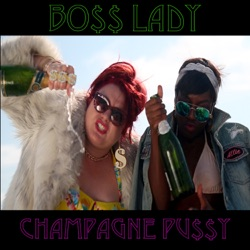 Champagne Pussy - Boss Lady Album Cover