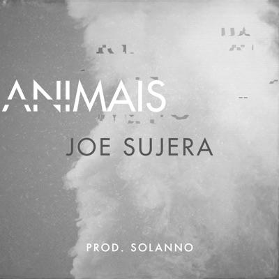 Animais - Single - Joe Sujera