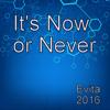 Evita - It's Now or Never artwork