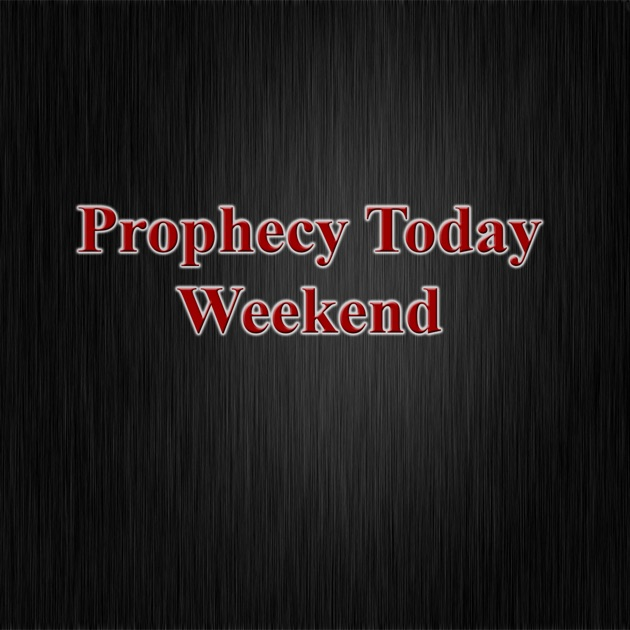Prophecy Today Weekend by Jimmy DeYoung on Apple Podcasts