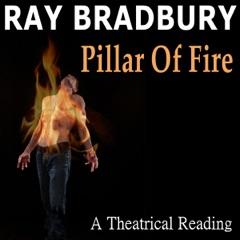 Ray Bradbury's Pillar of Fire: A Theatrical Reading by Bill Oberst Jr.
