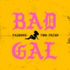 Bad Gal - Single - Two Fresh