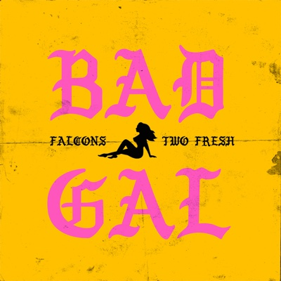 Bad Gal - Single - Two Fresh album