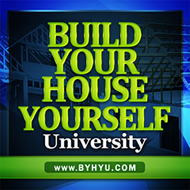 Build Your House Yourself University Listen Learn Build