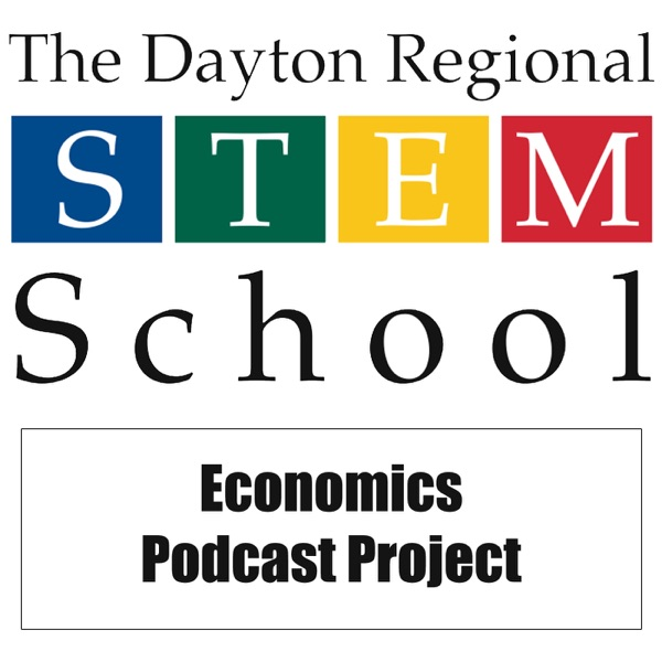 The Dayton Regional STEM School Local Economics Podcast Project