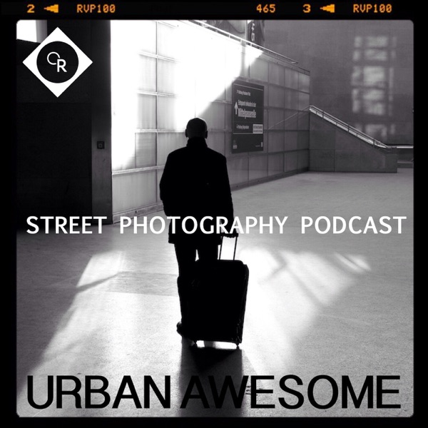 The UrbanAwesome Street Photography Podcast