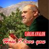 How I Love You - Carlos Avalon