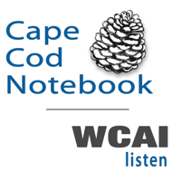 A Cape Cod Notebook from WCAI podcast