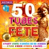 50 Tubes Fête #Party #Hits #Années 80-90 #Disco #Funk #Rock #Fiesta #Slows (by Hotmixradio)