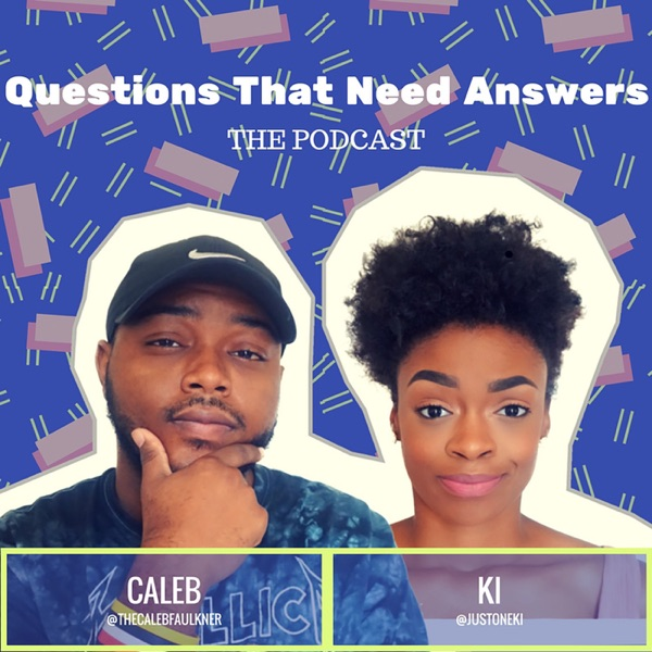 Questions That Need Answers Podcast