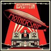 Mothership (Remastered) - Led Zeppelin - Led Zeppelin