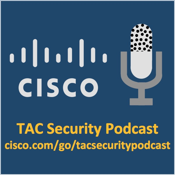 TAC Security Podcast #52 - ASA/FTD Troubleshooting