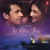Aa Bhi Jaa Tu Kahin Se - Single