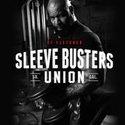 Sleeve Busters Union - CT Fletcher - CT Fletcher