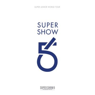 SUPER SHOW 6 - SUPER JUNIOR The 6th WORLD TOUR (Live) - Super Junior