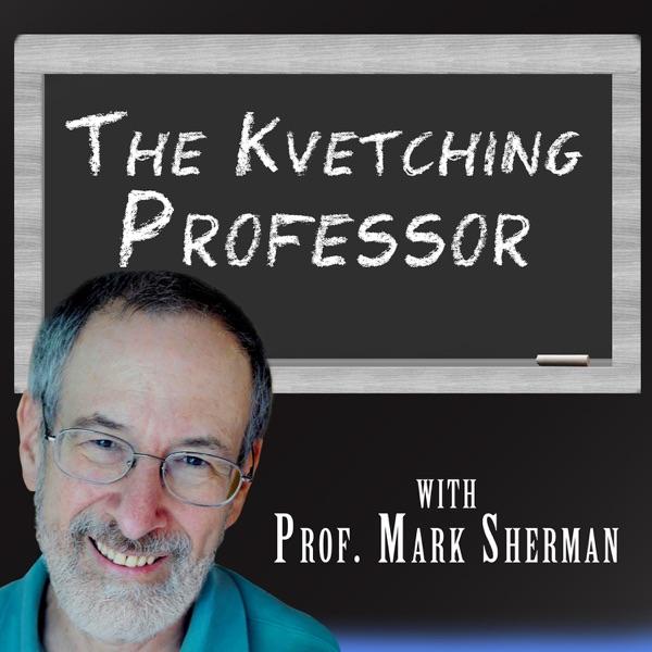 The Kvetching Professor