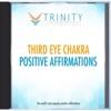 Third Eye Chakra Affirmations - EP - Trinity Affirmations