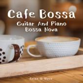 Café Bossa - Guitar and Piano Bossa Nova
