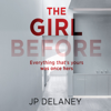 The Girl Before (Unabridged) - J.P. Delaney