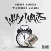 Why Wait? (feat. Wiz Khalifa & 2 Chainz) - Single