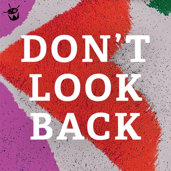 Don't Look Back Podcast