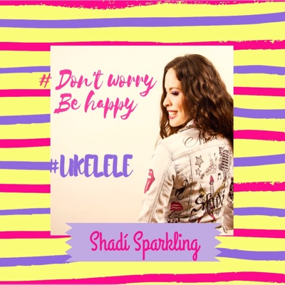 Don't Worry Be Happy - Single - Shadí Sparkling