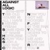 Against All Logic - Now U Got Me Hooked
