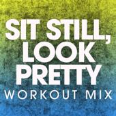 Sit Still, Look Pretty (Workout Mix)