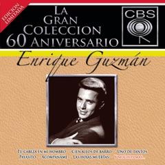 La Gran Colección del 60 Aniversario CBS: Enrique Guzmán