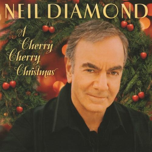Neil Diamond - A Cherry Cherry Christmas