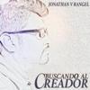 Buscando al Creador - Jonathan V Rangel