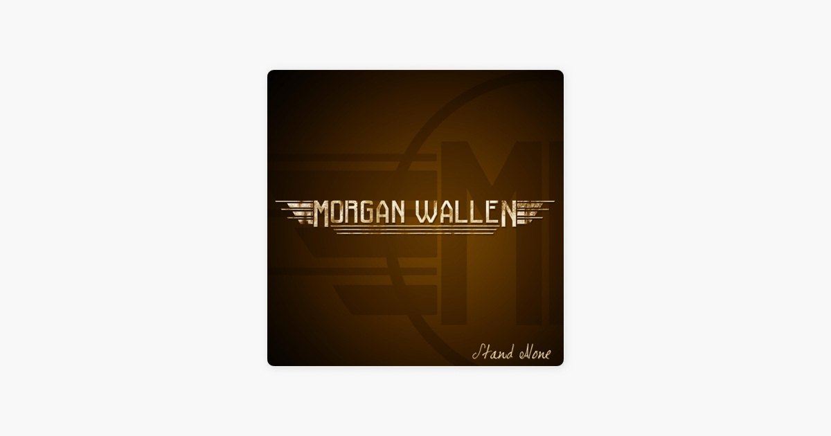‎Stand Alone - EP by Morgan Wallen
