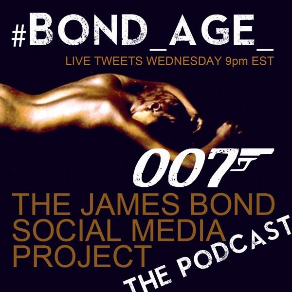 #Bond_age_Pod: The James Bond Social Media Project