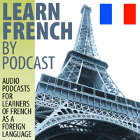 Learn French by Podcast podcast