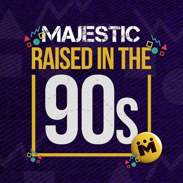 Raised in the 90s radio edit single by majestic on for 90s house tunes