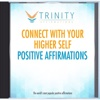 Connect with Your Higher Self Affirmations - EP - Trinity Affirmations