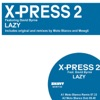 X-Press 2 - Lazy feat David Byrne Moto Blanco Mix Song Lyrics