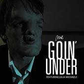Goin' Under (feat. Julia Michaels) - Single