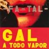 Gal A Todo Vapor (Live)