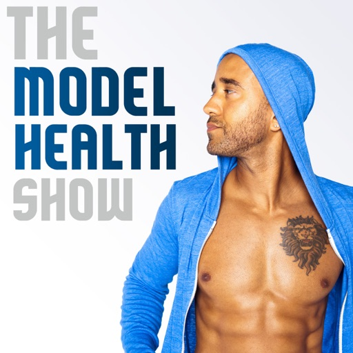 Cover image of The Model Health Show: Nutrition | Exercise | Fitness | Health | Lifestyle