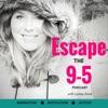 The Escape the 9-5 Podcast