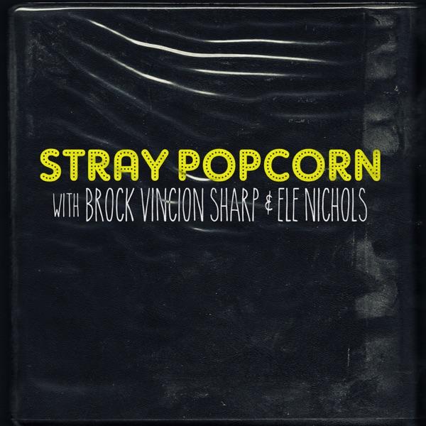Stray Popcorn