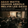 Live at Broken City Studios, Vol. 1 - Single - Adam Watts, Gannin Arnold & Melvin Lee Davis