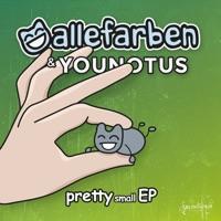 Pretty Small EP - Alle Farben & YOUNOTUS