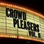 Crowd Pleasers, Vol. II