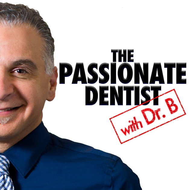 The passionate dentist podcast with dr b saib by helping dentists the passionate dentist podcast with dr b saib by helping dentists and dental professionals all over the world on apple podcasts malvernweather Image collections