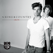 Crave - for KING & COUNTRY - for KING & COUNTRY