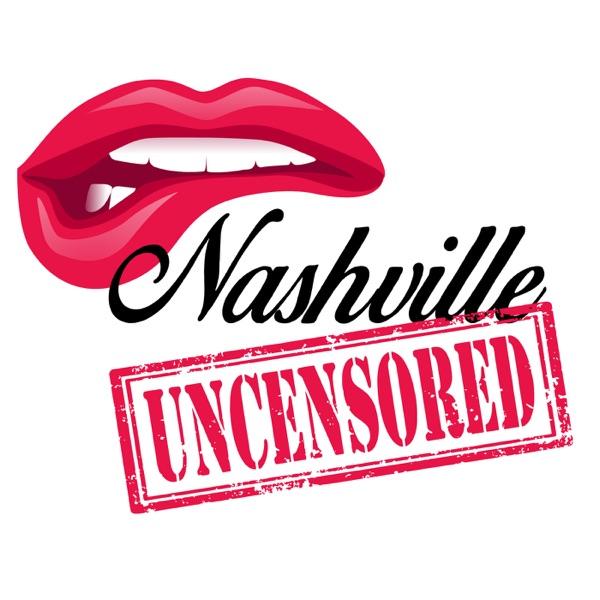 Nashville Uncensored