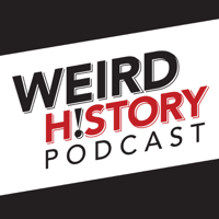 The Weird History Podcast podcast